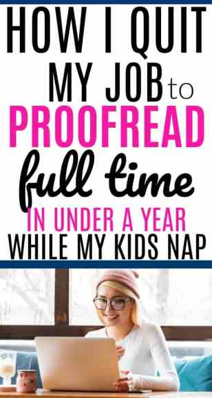 How I Quit My Job to Proofread Full Time From Home as a BusyMom of little kids. Working at home as a busy mom as a proofreader is a great way to earn a full time or part time income. It's a great side hustle too! If you are looking for a fun way to earn a lot of money at home working your own hours and being your own boss, then you need to hear about how to start working at home as a proofreader so that you can work from where ever you want proofreading.