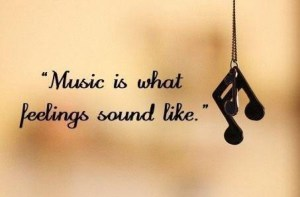 Music-is-what-feelings-sound-like-300x197 Author's Blog