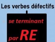 Les verbes défectifs se terminant par     RE