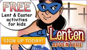 Holy Heroes Lenten Adventure