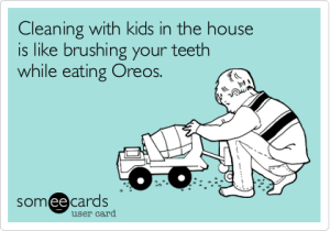 Cleaning and Oreos