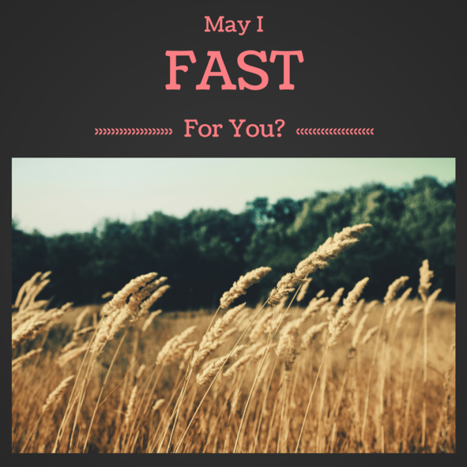 May I Fast For You?