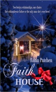Faith House by Robin Patchen
