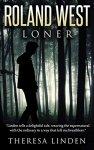 Roland West, Loner