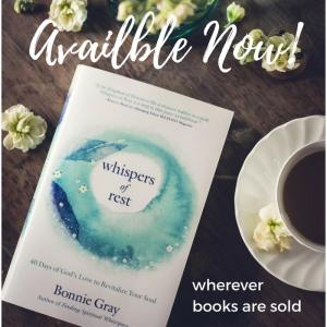 Whispers of Rest 40-day devotional by Bonnie Gray now available for you!