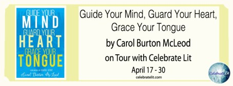 Guide Your Mind, Guard Your Heart, Grace Your Tongue on tour with Celebrate Lit and featured on CarpeDiem.fyi