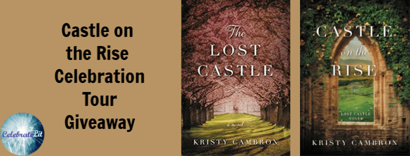 Give away for Kristy Cambron, author of Castle on the Rise on tour with Celebrate Lit and featured on CarpeDiem.fyi
