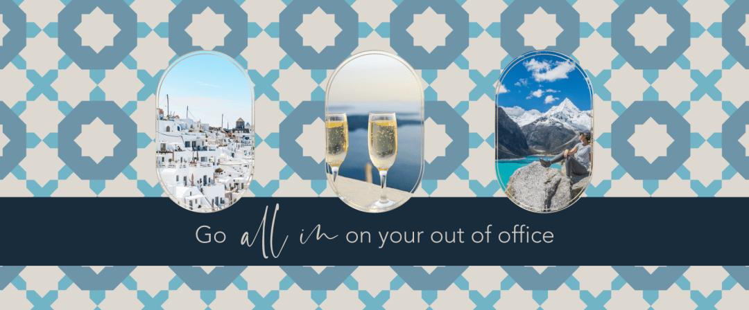 Go All In on your Out of Office