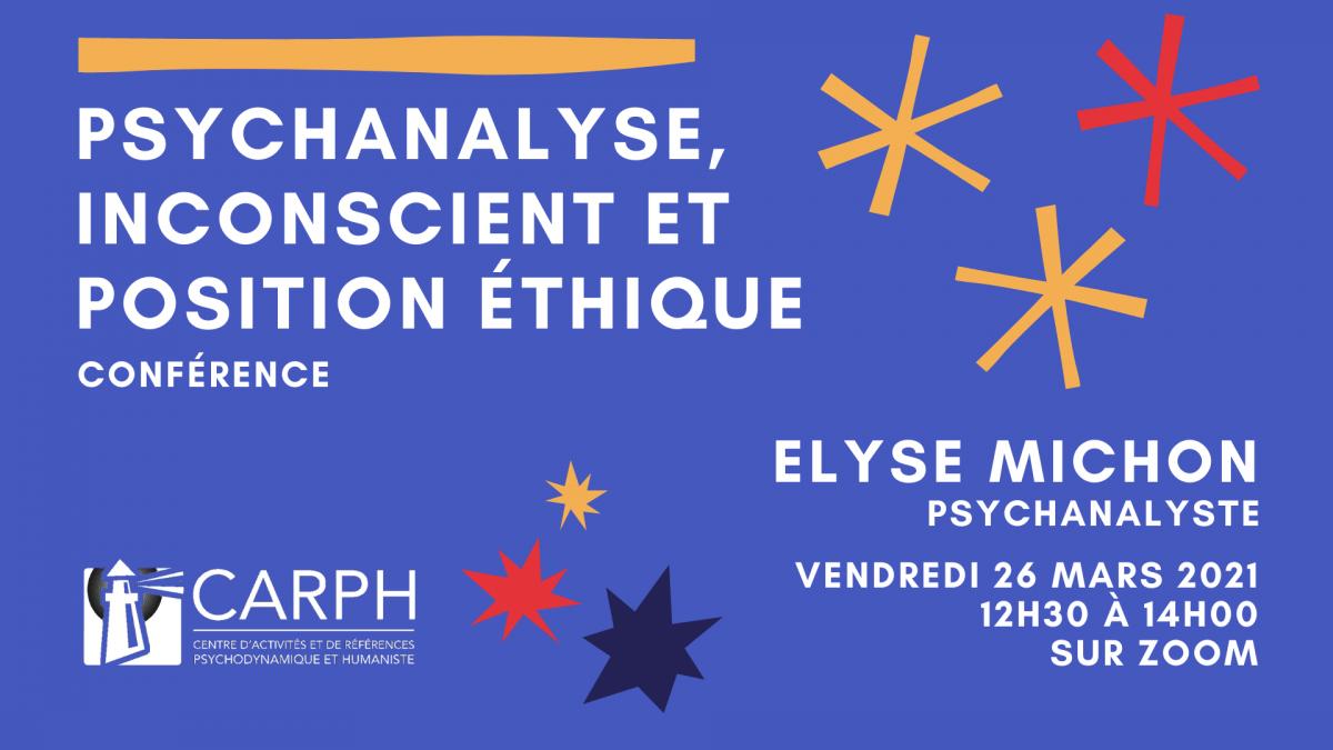 Psychanalyse, inconscient et position éthique, par Élyse Michon