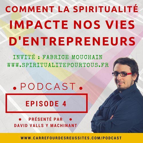 'Episode 4 - Découvrez comment la spiritualité peut influencer positivement votre vie d'entrepreneur