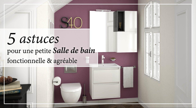 5 astuces pour une petite salle de bain fonctionnelle et agreable