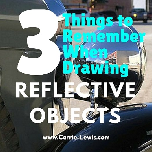 3 Things to Remember When Drawing Reflective Objects
