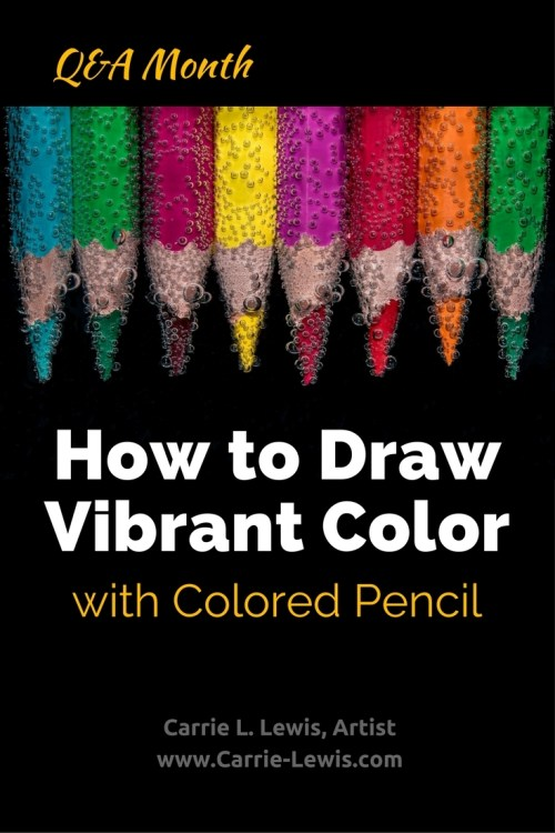 How to Draw Vibrant Color with Colored Pencil - Carrie L. Lewis, Artist