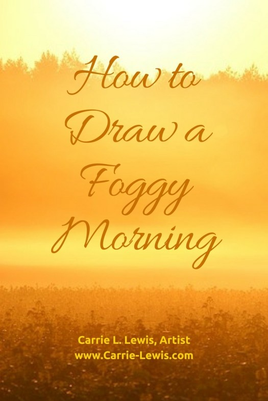 How to Draw a Foggy Morning