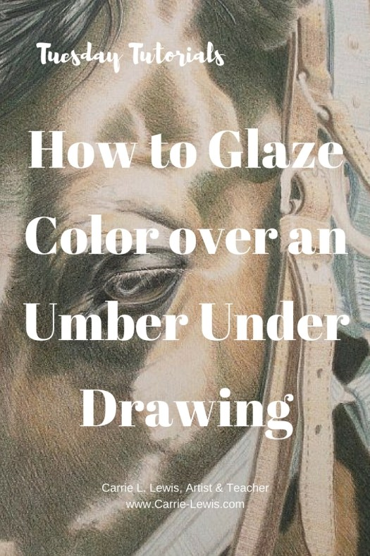 How to Glaze Color over an Umber Under Drawing