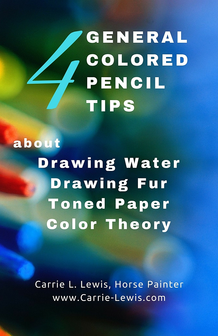 4 General Colored Pencil Tips - Carrie L. Lewis, Artist