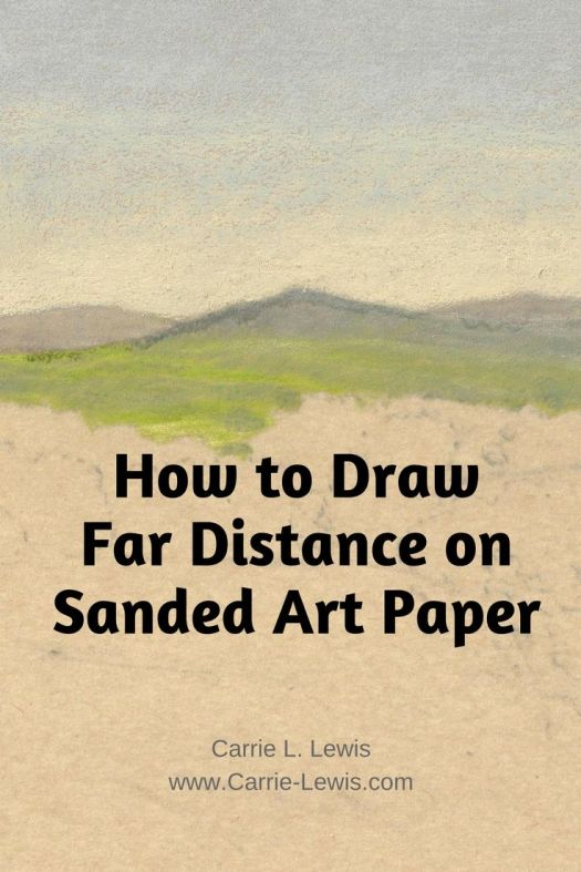 How to Draw Far Distance on Sanded Art Paper