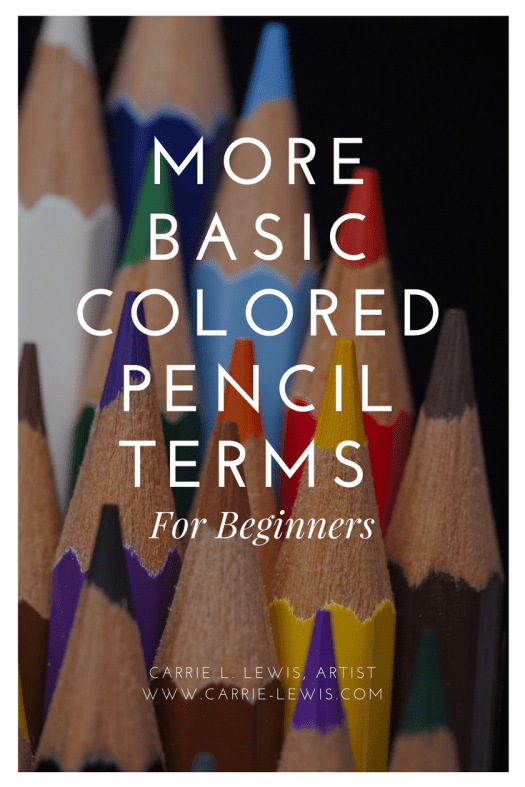 More Basic Colored Pencil Terms for Beginners
