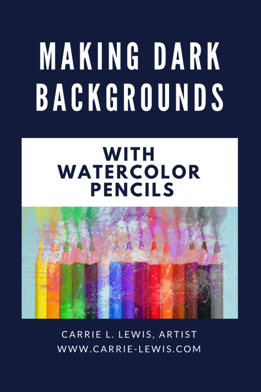 Making Dark Backgrounds with Watercolor Pencils