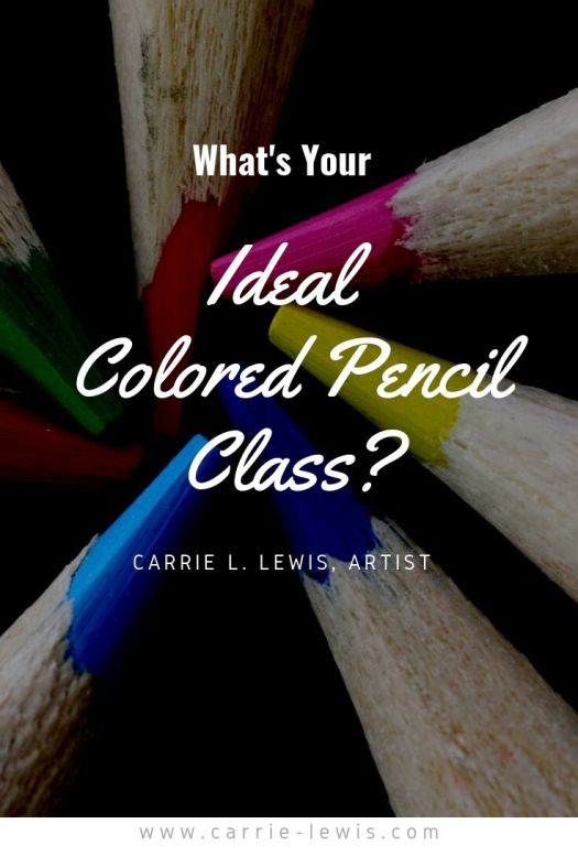 What Does Your Ideal Colored Pencil Class Look Like?
