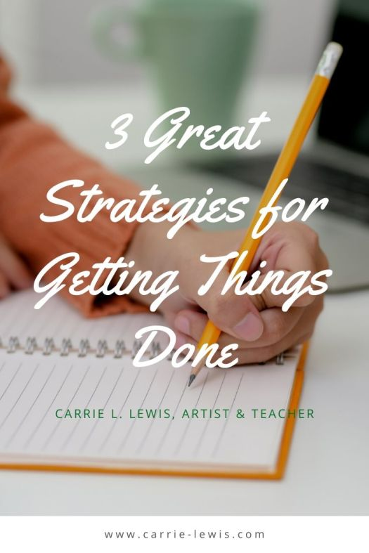 3 Great Strategies for Getting Things Done