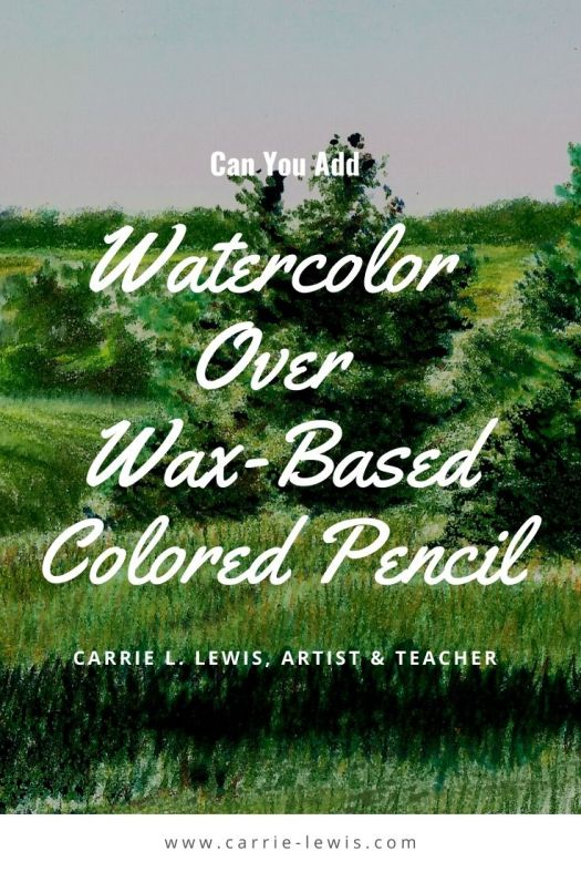Can you Add Watercolor Over Wax-Based Colored Pencil?