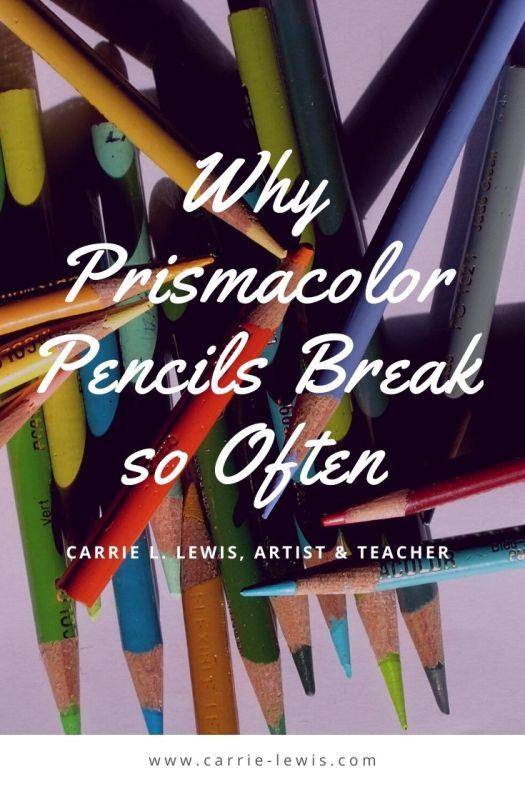 Why Prismacolor Pencils Break so Often