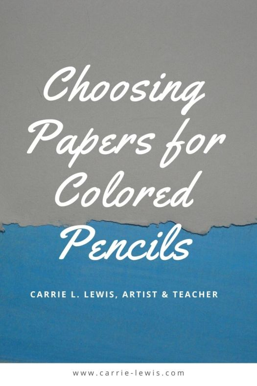 Choosing Papers for Colored Pencils