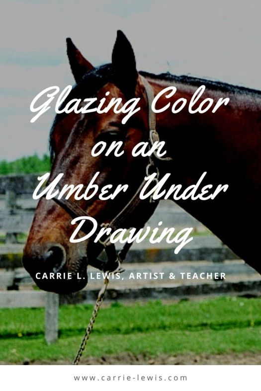 Glazing Color on an Umber Under Drawing