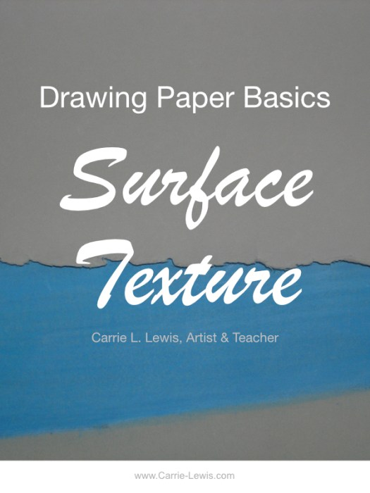 Drawing Paper Basics Surface Texture
