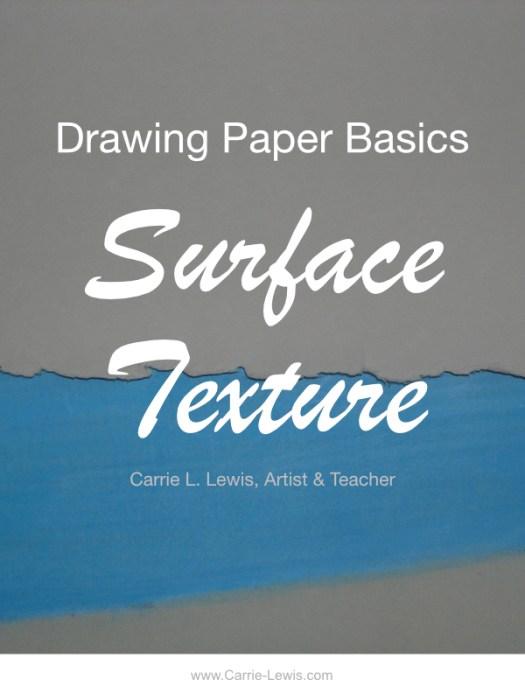 Drawing Paper Basics Surface Texture