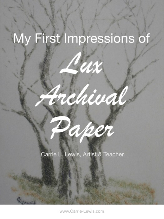My First Impressions of Lux Archival Paper