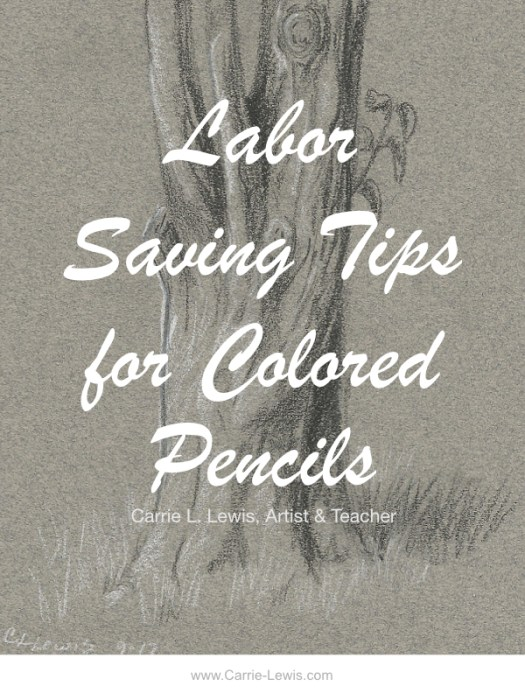 Labor Saving Tips for Colored Pencils
