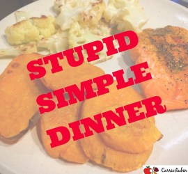 Stupid Simple Dinners