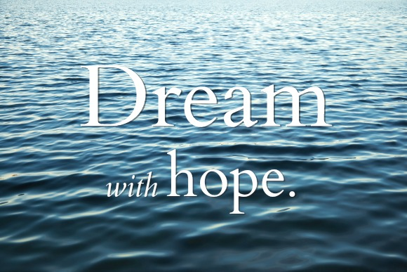 Jesus invites us to dream with hope.