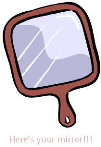 Here is your mirror 2