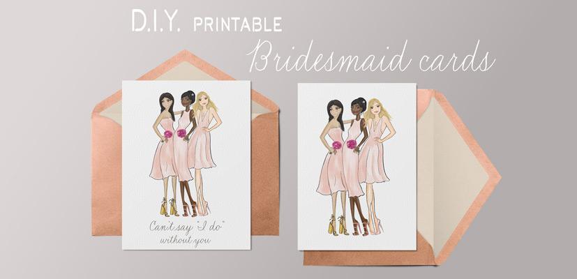 D.I.Y. Printable Bridesmaid Card Tips