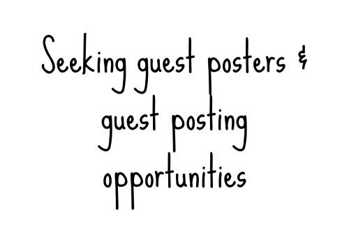 seeking guest posters & collaborators