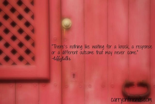 red door with words: waiting for a response that never come