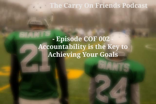 Giants on a football field Accountability is the key to achieving your goals