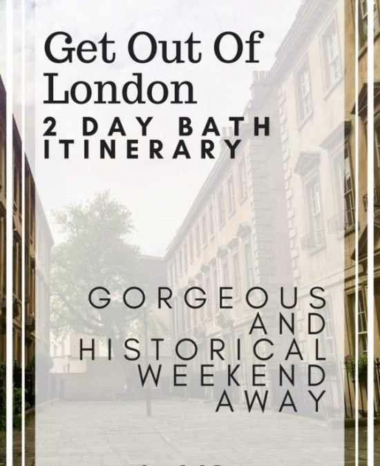 Get Out Of London For The Weekend – Bath Itinerary