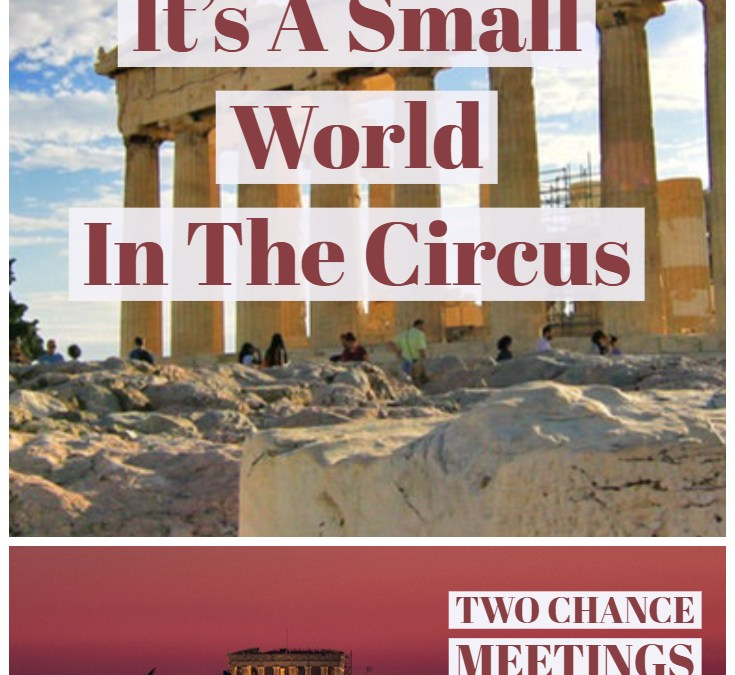 It's a Small World In The Circus | Travel Story Time | Athens