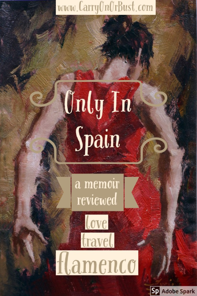 flamenco woman dancing in oils image with text overlaid reading only in spain a memoir reviewed love travel and flamenco