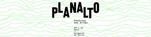Festival Planalto   Moimenta da Beira   20 a 25 Maio 2019