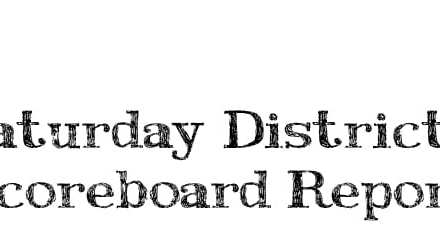 Saturday District Report