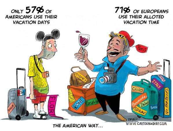 Americans Don T Take Vacation Cartoon Cartoon A Day