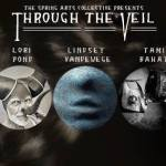 """Through the Veil""–Eerie Group Photo Show at Spring Arts Collective"