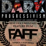 Dark Progressivism: Award Winning LA Documentary Screens June 4 at Art Gathering