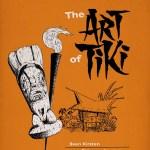 "Save the Date: 21st Anniversary ""The Art of Tiki"" Show at La Luz de Jesus Gallery – 10/6-10/29"