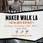 Save the Date: Maker Walk LA in the DTLA Arts District – Friday 10/6